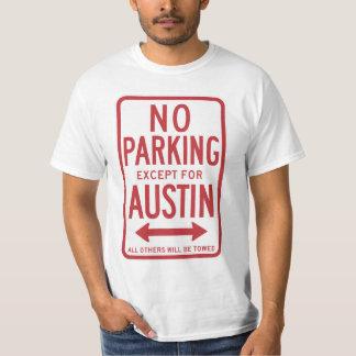 Inget parkera bortsett från Austin undertecknar T Shirt