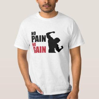 Inget smärta ingen affärsvinst tee shirts