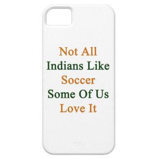 Inte all lik fotboll för indier några av oss iPhone 5 Case-Mate cases