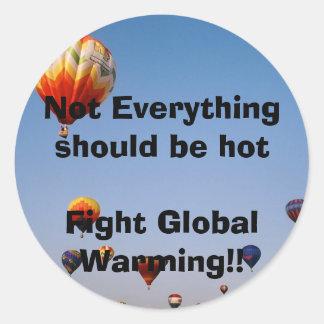 Inte allt bör vara global värme för hotFight!! Runt Klistermärke
