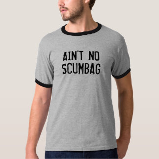 Inte är ingen Scumbag RingerT-tröja T Shirt