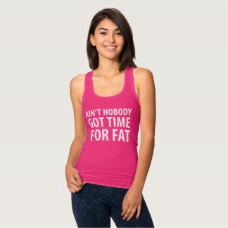 Inte är inget fick Time för fet tanköverkant Tshirts