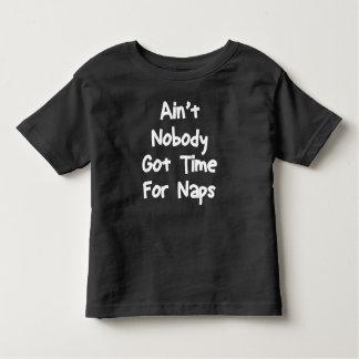 Inte är inget fick Time för Naps småbarnT-Shirt. Tee Shirts