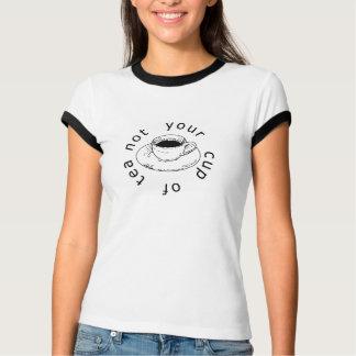 Inte din kopp av Tea Tee Shirts