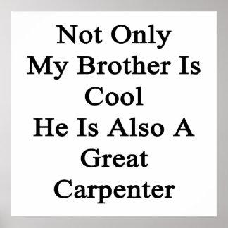 Inte endast är min broder coolan som han är också  posters
