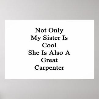 Inte endast är min syster coolan som hon är också  affisch
