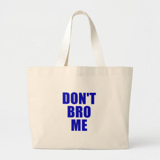 Inte gör Bro mig Tote Bags