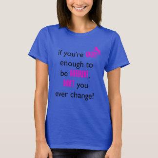 Inte gör du någonsin ändring av Fernanda Fonseca Tee