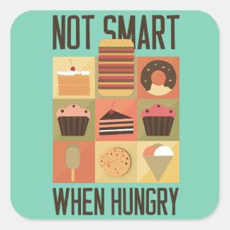 Inte ila, när De är hungrigt Fyrkantigt Klistermärke