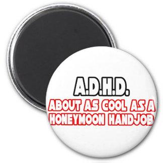 Inte kall A.D.H.D… Magneter