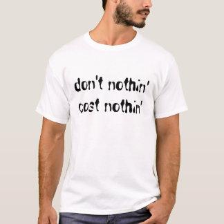 Inte kostar ingenting ingenting tshirts