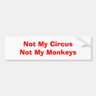 Inte min cirkus inte min apor bildekal