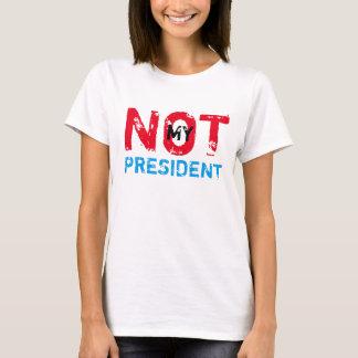 Inte min presidenttrumfprotest tee shirt