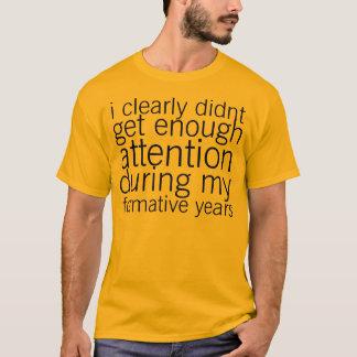 inte nog uppmärksamhet tshirts