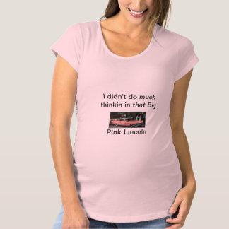 Inte var Thinkin i skjorta för thatpinkLincoln T Shirts