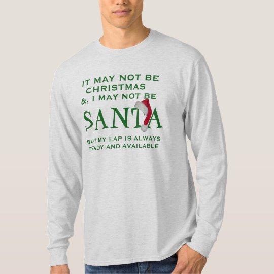 inte vara den santa kan den roliga jult-skjortan tee