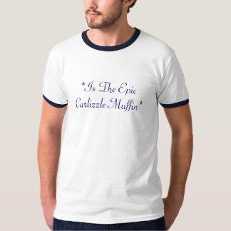 *Is den episka Carlizzlen Muffin* Tshirts