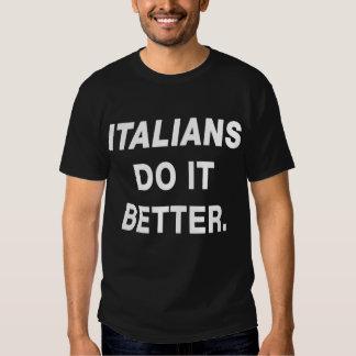 Italienare gör det den bättre roliga T-tröja T-shirt