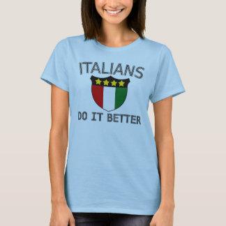 Italienare gör det som är bättre t shirt