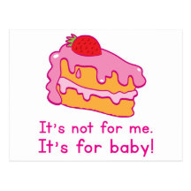It's not for me - it's for BABY! (cake)