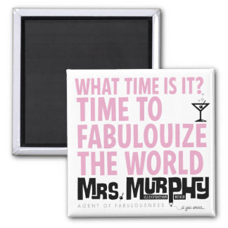 It's time to fabulouize the world - magnet
