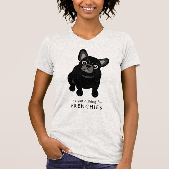 I've fick en sak för Frenchiesfranskbulldogg Tee