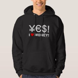 Ja! Jag älskar pengar! Sweatshirt