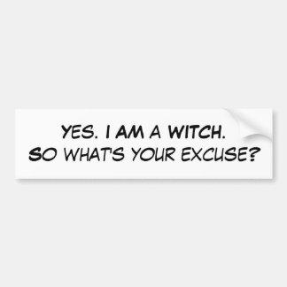 Ja. MIG FÖRMIDDAG en WITCH.So vad är din ursäkt? Bildekal