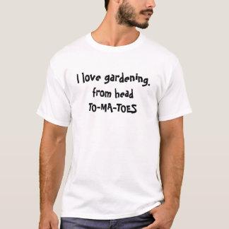 jag älskar att arbeta i trädgården t-shirt