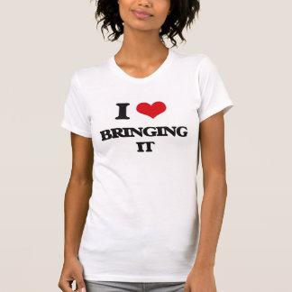 Jag älskar att komma med det tee shirts
