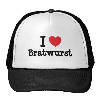 Jag älskar BratwursthjärtaT-tröja Baseball Hat