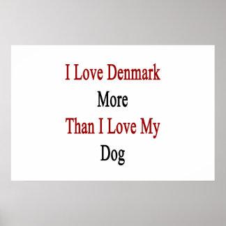 Jag älskar Danmark mer, än jag älskar min hund Poster