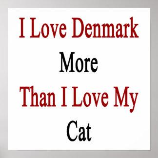 Jag älskar Danmark mer, än jag älskar min katt Poster