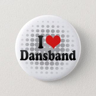 Jag älskar Dansband Standard Knapp Rund 5.7 Cm