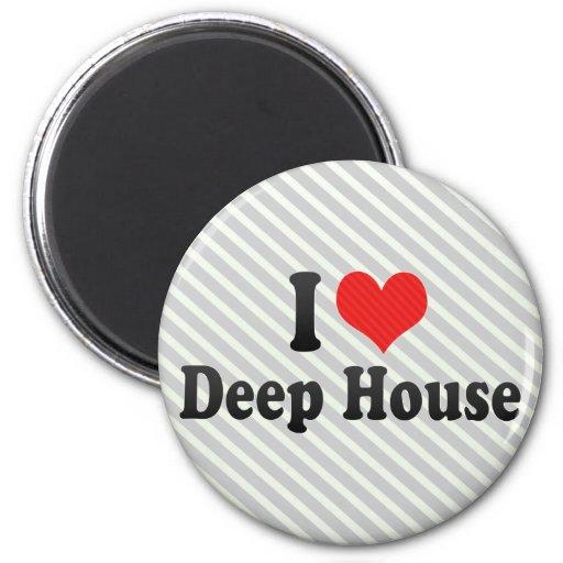 Jag älskar det djupa huset magnet rund 5.7 cm