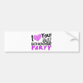 Jag älskar dig, men jag väljer partyet bildekal