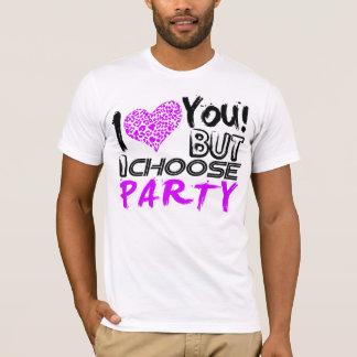 Jag älskar dig, men jag väljer partyet t-shirts