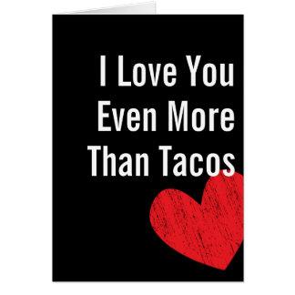 Jag älskar dig mer än tacosen - valentin dagkort hälsningskort