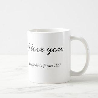Jag älskar dig, Please glömmer inte den mugg
