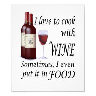 Jag älskar för att laga mat med vin - även i mat fototryck