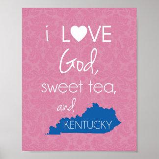 Jag älskar guden, söt Tea och Kentucky - rosor & Poster