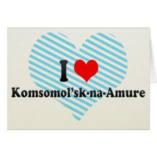 Jag älskar Komsomol'sk-na-Amure, Ryssland Hälsningskort