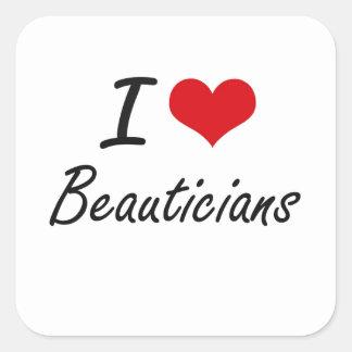 Jag älskar konstnärlig design för Beauticians Fyrkantigt Klistermärke