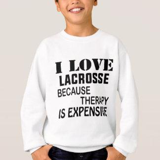 Jag älskar Lacrosse, därför att terapi är dyr T-shirts