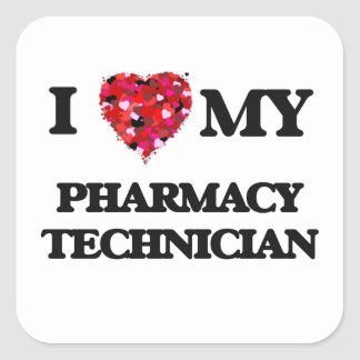 Jag älskar min apotektekniker fyrkantigt klistermärke