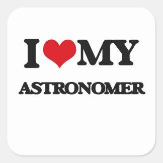Jag älskar min astronom fyrkantigt klistermärke