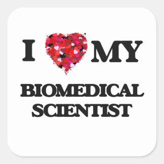 Jag älskar min Biomedicalforskare Fyrkantigt Klistermärke