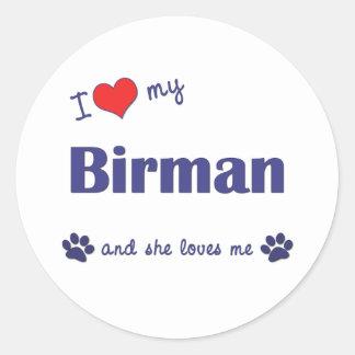 Jag älskar min Birman (den kvinnliga katten) Runt Klistermärke