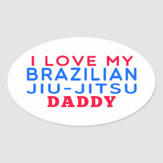 Jag älskar min brasilianska Jiu-Jitsu pappa Ovalt Klistermärke