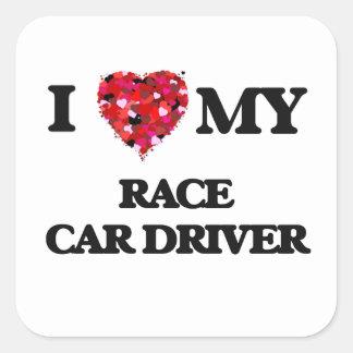 Jag älskar min chaufför för tävlingbilen fyrkantigt klistermärke